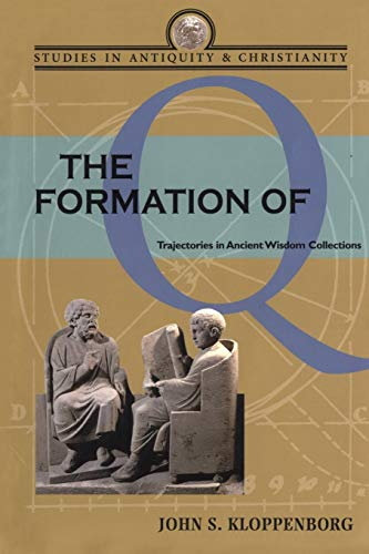The Formation of Q : Trajectories in: John S. Kloppenborg