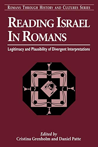 Reading Israel in Romans : Legitimacy and Plausibility of Divergent Interpretations
