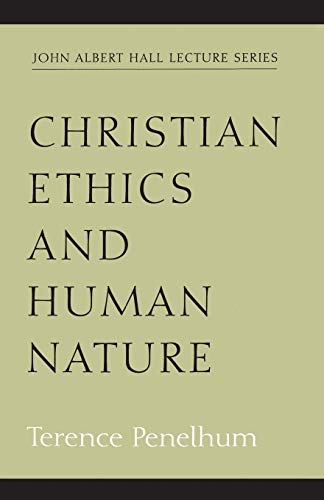 9781563383274: Christian Ethics and Human Nature (John Albert Hall Lecture)