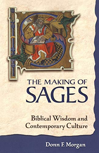 9781563383281: The Making of Sages: Biblical Wisdom and Contemporary Culture