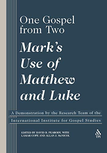9781563383526: One Gospel From Two: Mark's Use of Matthew and Luke