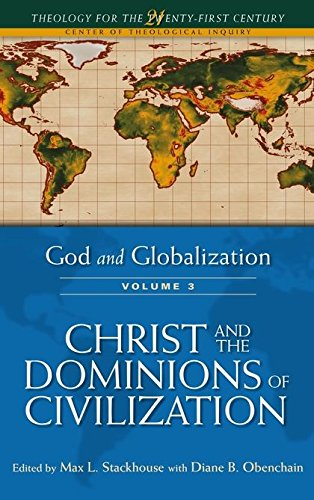 9781563383717: God and Globalization: Volume 3: Christ and the Dominions of Civilization (Theology for the 21st Century)