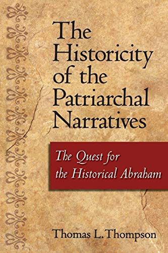 9781563383892: The Historicity of the Patriarchal Narratives: The Quest for the Historical Abraham