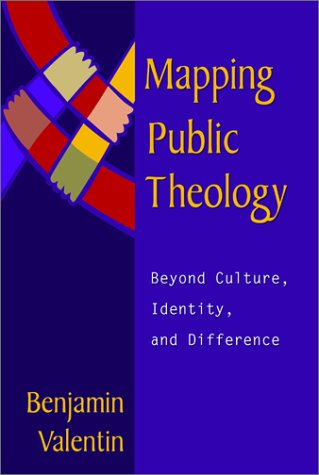 9781563383915: Mapping Public Theology: Beyond Culture, Identity, and Difference