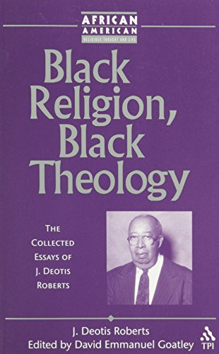 9781563383984: Black Religion, Black Theology: The Collected Essays of J. Deotis Roberts (African American Religious Thought and Life)
