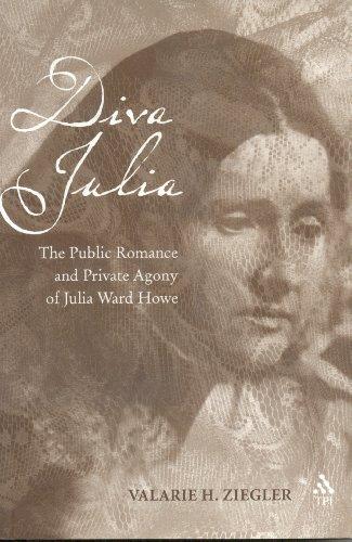 9781563384189: Diva Julia: The Public Romance and Private Agony of Julia Ward Howe
