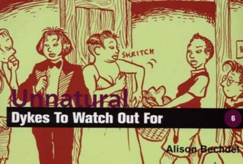 Unnatural Dykes to Watch Out for: Cartoons: Alison Bechdel