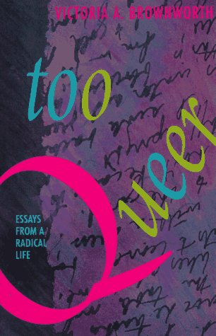 9781563410741: Too Queer: Essays from a Radical Life