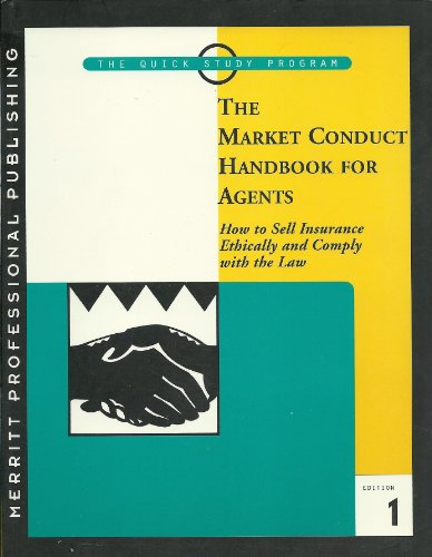 9781563431234: The market conduct handbook for agents: How to sell insurance ethically and comply with the law (The quick study program)