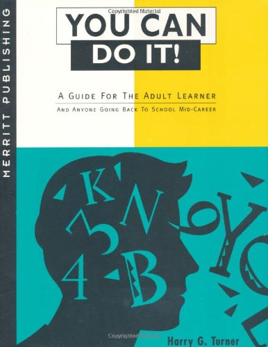 9781563431531: You Can Do It!: A Guide for the Adult Learner and Anyone Going Back To School Mid-Career