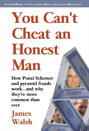 9781563439070: You Can't Cheat an Honest Man: Madoff. Stanford. Slatkin. How Ponzi Schemes Work and Why They're More Common Than Ever