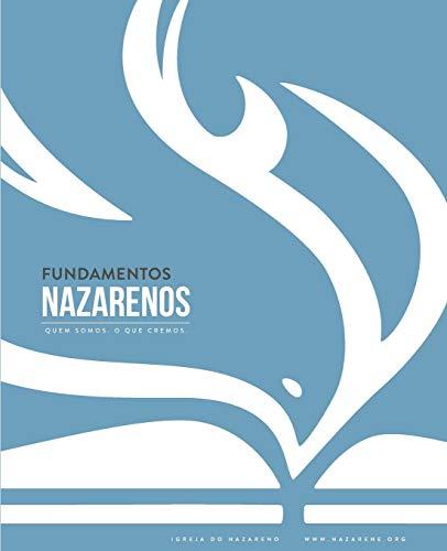 9781563440434: Fundamentos Nazarenos: Quem Somos - O Que Cremos (Português europeu) (Portuguese Edition)