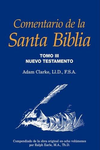 Comentario de la Santa Biblia, Tomo 3: Adam Clarke