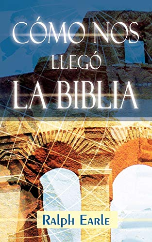 9781563440571: COMO NOS LLEGO LA BIBLIA (Spanish: How We Got Our Bible) (Spanish Edition)