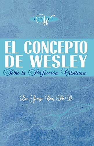 9781563440632: El Concepto de Wesley Sobre La Perfecci N Cristiana (Spanish Edition)
