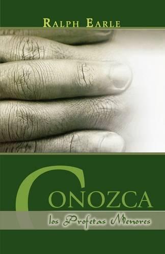 9781563440700: CONOZCA LOS PROFETAS MENORES (Spanish: Meet the Minor Prophets) (Spanish Edition)