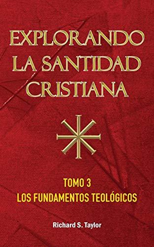 Explorando La Santidad Cristiana: Tomo 3, Los: Richard S Taylor