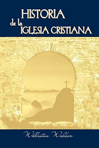 9781563441417: Historia de la Iglesia Cristiana (Spanish: A History of the Christian Church)