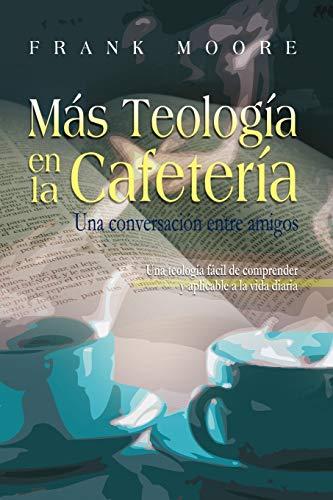 9781563444029: MAS TEOLOGIA EN LA CAFETERIA (Spanish: More Coffee Shop Theology) (Spanish Edition)