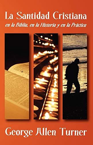 LA SANTIDAD CRISTIANA (Spanish Edition): Turner, George Allen