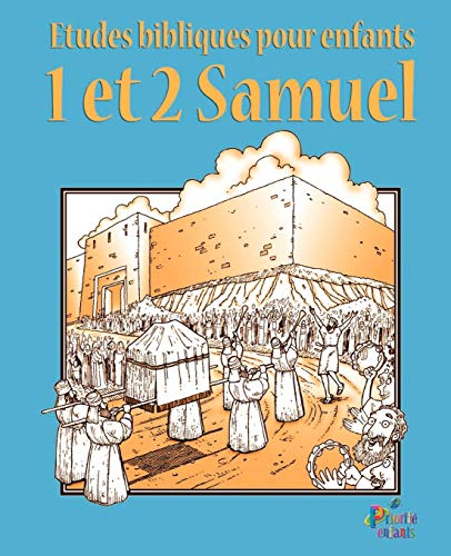 Etudes Bibliques Pour Enfants: 1 & 2 Samuel (Fran ais) (Paperback)