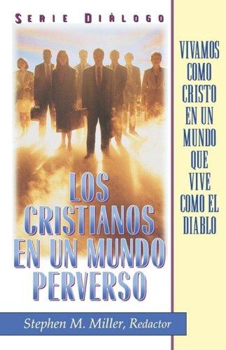 9781563445941: Cristianos en un mundo perverso, Los (Spanish Edition)