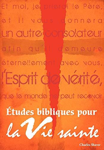 9781563446627: Études bibliques pour la vie sainte (French: Basic Bible Studies for the Spirit-Filled Life) (French Edition)