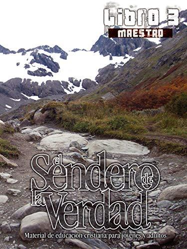 El Sendero de La Verdad, Libro 3 Maestro Spanish Edition