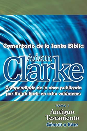 Adam Clarke, Comentario de la Santa Biblia,: Adam Clarke