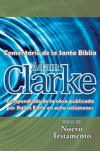9781563447334: Adam Clarke, Comentario de La Santa Biblia, Tomo 3 (Spanish Edition)