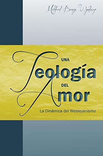 9781563447518: Una teología del amor (Spanish Edition)