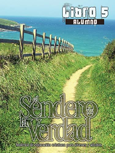 9781563447723: El Sendero de La Verdad, Libro 5 (Alumno) (Spanish Edition)