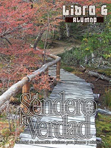 9781563447860: El Sendero de La Verdad, Libro 6 (Alumno) (Spanish Edition)