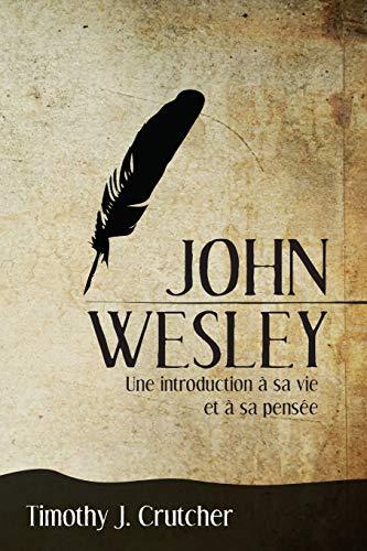 9781563448041: John Wesley: Une introduction à sa vie et à sa pensée (French Edition)