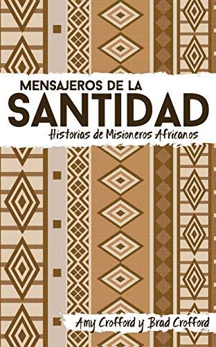 Mensajeros de La Santidad: Historias de Misioneros: Amy Crofford, Brad