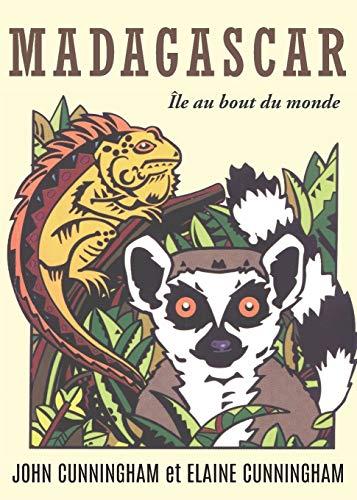 Madagascar: Ile Au Bout Du Monde (Paperback): John Cunningham