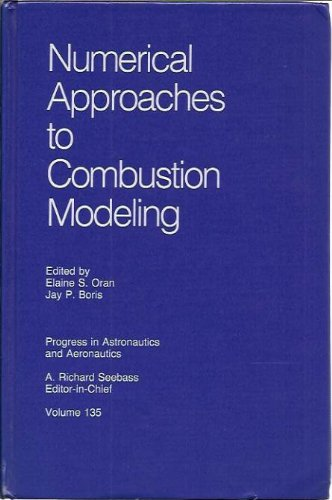 9781563470042: Numerical Approaches to Combustion Modeling (Progress in Astronautics & Aeronautics)