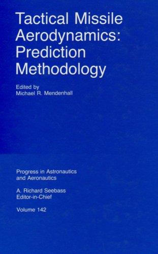 9781563470165: Tactical Missile Aerodynamics: Prediction Methodology (Progress in Astronautics and Aeronautics)