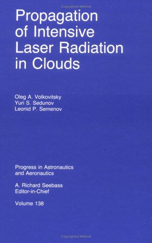 9781563470202: Propagation of Intensive Laser Radiation in Clouds (Progress in Astronautics and Aeronautics)