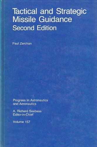 9781563470776: Tactical and Strategic Missile Guidance (Progress in Astronautics & Aeronautics)