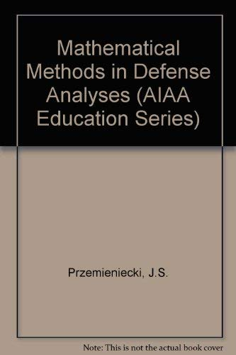9781563470929: Mathematical Methods in Defense Analyses (AIAA Education Series)