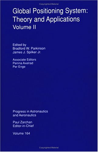 9781563471070: Global Positioning System: Theory and Applications, Volume II: v. 2 (Progress in Astronautics & Aeronautics)