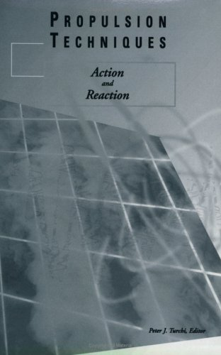 Propulsion Techniques: Action and Reaction (Library of Flight): P. Turchi