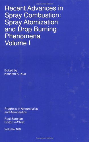 Recent Advances in Spray Combustion, Volume I: Kenneth K Kuo,