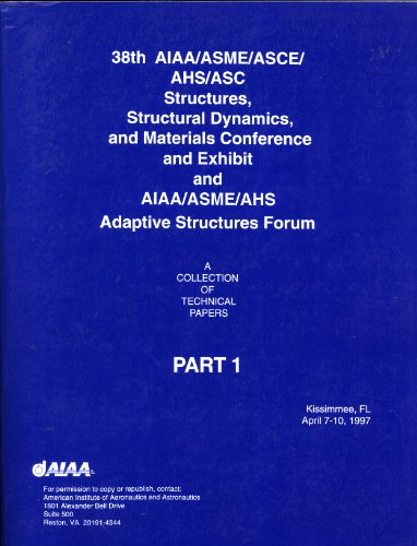 38th AIAA/ASME/ASCE/Ahs/ASC Structures, Structural Dynamics, and Materials ...