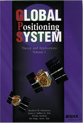 Global Positioning System: Theory & Applications 2: B. Parkinson, J.