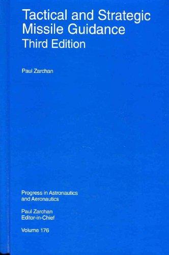 9781563472541: Tactical and Strategic Missile Guidance, Third Edition (Progress in Astronautics and Aeronautics)