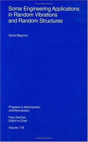 9781563472589: Some Engineering Applications in Random Vibrations and Random Structures (Progress in Astronautics & Aeronautics)