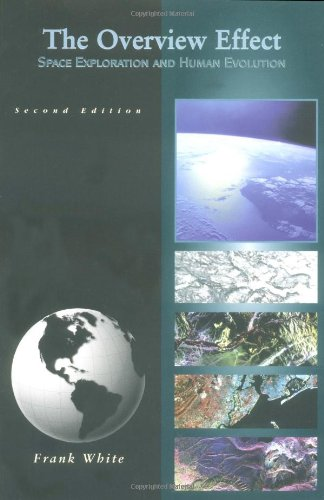 9781563472602: The Overview Effect: Space Exploration and Human Evolution, Second Edition (Library of Flight)