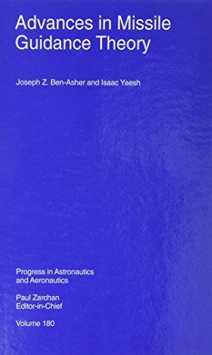 Advances in Missile Guidance Theory (Hardback): Joseph Z. Ben-Asher,